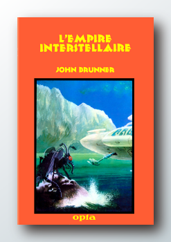 John Brunner : L'Empire interstellaire (Opta 1981)